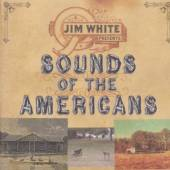WHITE JIM  - CD SOUNDS OF THE AMERICANS