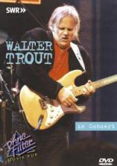 TROUT WALTER  - DVD IN CONCERT-OHNE FILTER