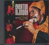BLENDER EVERTON  - CD LIVE AT THE WHITE RIVER