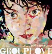 GROUPLOVE  - CD NEVER TRUST A HAPPY SONG