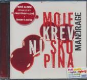 MANDRAGE  - CD MOJE KREVNI SKUPINA