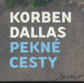 KORBEN DALLAS  - CD PEKNE CESTY