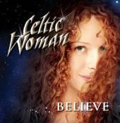 CELTIC WOMAN  - CD BELIEVE
