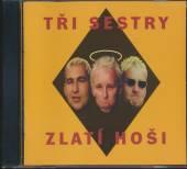 TRI SESTRY  - CD ZLATI HOSI