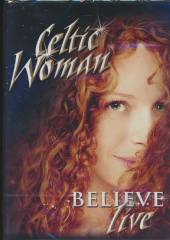 CELTIC WOMAN  - DVD BELIEVE