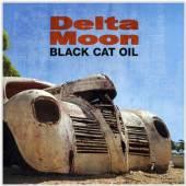 DELTA MOON  - CD BLACK CAT OIL
