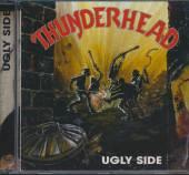THUNDERHEAD  - CD UGLY SIDE