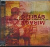 BALOGH KALMAN & GIPSY CIMBALOM..  - CD DELIBAB MIRAGE