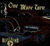 BLUES BLEND  - CD ONE MORE TURN