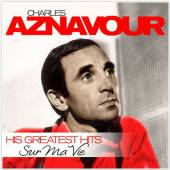 AZNAVOUR CHARLES  - CD SUR MA VIE - HIS GREATEST HITS