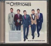 OVERTONES  - CD GOOD OL'FASHIONED LOVE