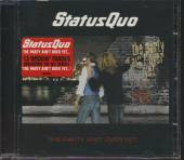 STATUS QUO  - CD PARTY AIN'T OVER YET