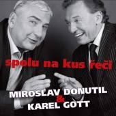 DONUTIL MIROSLAV & GOTT KARE  - CD SPOLU NA KUS RECI
