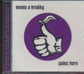 SMOLA A HRUSKY  - CD PALEC HORE