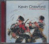 CRAWFORD KEVIN  - CD IN GOOD COMPANY