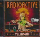 YELAWOLF  - CD RADIOACTIVE