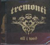 TREMONTI  - CD ALL I WAS