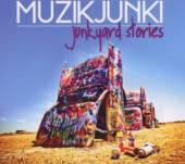 MUZIKJUNKI  - CD JUNKYARD STORIES