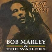 MARLEY BOB & THE WAILERS  - CD TRUE ROOTS