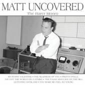 MONRO MATT  - 2xCD MATT UNCOVERED-THE RARER MON