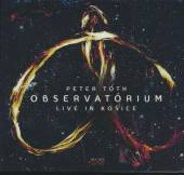 TOTH PETER  - CD OBSERVATORIUM LIVE IN KOSICE
