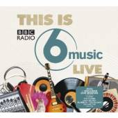 VARIOUS  - CD THIS IS BBC RADIO 6 MUSIC LIVE