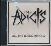 ADICTS  - CD ALL THE YOUNG DROOGS