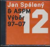 SPALENY JAN  - CD VYBER 1997-2007