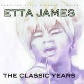 ETTA JAMES  - CD THE CLASSIC YEARS