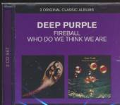 DEEP PURPLE  - 2xCD FIREBALL / WHO DO WE THIN