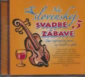 VARIOUS  - CD NA SLOVENSKEJ 5 SVADBE A ZABAVE