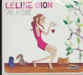 DION CELINE  - CD SANS ATTENDRE (ASIA)