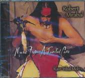 MIRABAL ROBERT / RARE TRIBAL M..  - CD MUSIC FROM A PAINTED CAVE