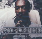 SNOOP DOGGY DOGG  - 3xCD AND FRIENDS