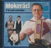 MOKERACI V TE NASI ZAHRADCE  - CD MOKERACI V TE NASI ZAHRADCE