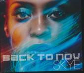 SKYE  - CD BACK TO NOW