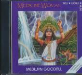 GOODALL MEDWYN  - CD MEDICINE WOMAN