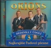 ORIONS  - CD 3 DEDINKA V UDOLI