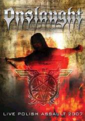 ONSLAUGHT  - DVD LIVE POLISH ASSAULT 2007