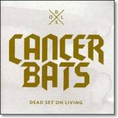 CANCER BATS  - CD DEAD SET ON LIVING