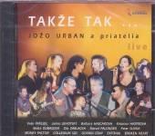 URBAN JOZO A PRIATELIA  - CD TAKZE TAK... [LIVE]