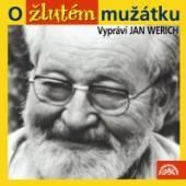 WERICH JAN  - CD O ZLUTEM MUZATKU