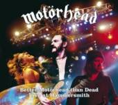 MOTORHEAD  - CD BETTER MOTORHEAD THAN DEAD