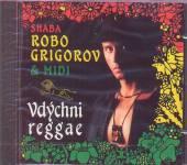 GRIGOROV ROBO & MIDI  - CD VDYCHNI REGGAE