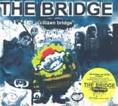 BRIDGE / Bridgeheads  - CD CITIZEN BRIDGE
