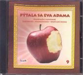 SLUK  - CD 9.PYTALA SA EVA ADAMA