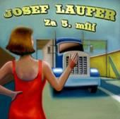 LAUFER JOSEF  - CD ZA 5 MILI