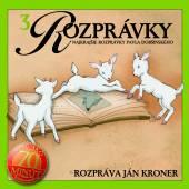 ROZPRAVKY [J. KRONER]  - CD 03 - NAJKRAJSIE R..
