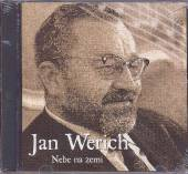 WERICH JAN  - CD NEBE NA ZEMI
