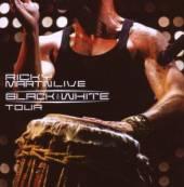 MARTIN RICKY  - CD LIVE BLACK & WHITE TOUR